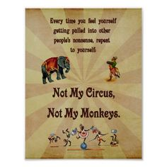 Not My Circus, Not My Monkeys Poster Zazzle.com