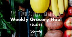 Real Food Grocery Haul 10.5.15 - Crafty Coin