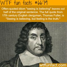 Seeing is believing - WTF fun fact                                                                                                                                                                                 More