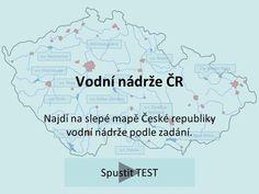 Najdi na slepé mapě České republiky vodní nádrže podle zadání.> Geography, Homeschool, Map, Memes, Teaching Ideas, Location Map, Meme, Maps, Homeschooling