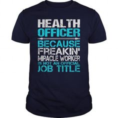 Awesome Tee For Health Officer T-Shirts, Hoodies (22.99$ ==► Order Here!)