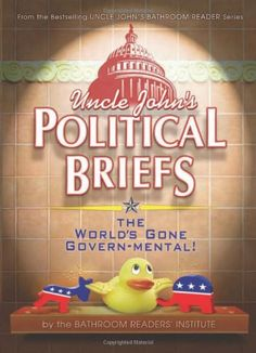 Uncle John's Political Briefs by Bathroom Readers' Institute http://www.amazon.com/dp/1607105608/ref=cm_sw_r_pi_dp_7uLnvb0NHQ7TV