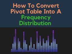 How to Convert Pivot Table into a Frequency Distribution in Excel - Mad About Excel