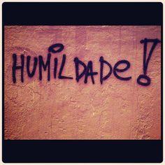 Humildade é reconhecer que mesmo aquilo que é bom, pode ser melhorado sempre!!!