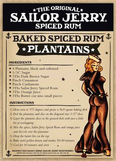 Sailor Jerry Baked Spiced Rum Plantains. Brown sugar, cinnamon, cardamom, orange juice. 10 Delicious Recipes Made With Sailor Jerry Rum. Buzz Feed. Recipe 8 on the list