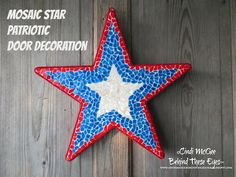 Cindi McGee - Behind These Eyes : Mosaic Star Patriotic Door Decoration Happy Fourth Of July, Design Crafts, Mosaic Tiles, Diy Art, Craft Projects, Arts And Crafts, Doors, Christmas Ornaments, Holiday Decor