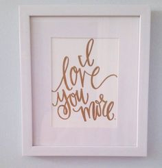 I love you more Print by AllieSmithDesigns on Etsy
