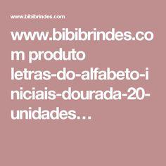 www.bibibrindes.com produto letras-do-alfabeto-iniciais-dourada-20-unidades…