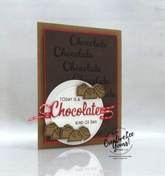 Chocolate Card, Chocolate Quotes, Coffee Cards, Send A Card, Stampin Up Catalog, Happy Birthday Images, Love You More Than, Stamping Up, Scrapbook Cards