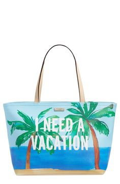 Loving this Kate Spade tote that expresses the need for a vacation and relaxation.