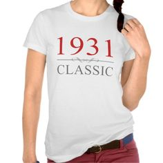 $$$ This is great for          1931 Classic Birthday Gifts Tee Shirts           1931 Classic Birthday Gifts Tee Shirts today price drop and special promotion. Get The best buyReview          1931 Classic Birthday Gifts Tee Shirts Review on the This website by click the button below...Cleck Hot Deals >>> http://www.zazzle.com/1931_classic_birthday_gifts_tee_shirts-235503854852991251?rf=238627982471231924&zbar=1&tc=terrest