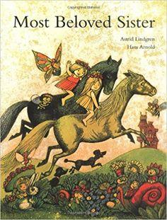 Most Beloved Sister: Amazon.co.uk: Astrid Lindgren, Hans Arnold, Elisabeth Kallick Dyssegaard: 9789129655025: Books