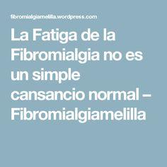 La Fatiga de la Fibromialgia no es un simple cansancio normal – Fibromialgiamelilla