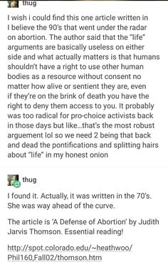 Honestly this is what most of us have been saying the whole time though. Even if you consider the fetus to be a person with full rights, that STILL means it doesn't have the right to use someone else's body without their consent. Patriarchy, Equal Rights, Faith In Humanity, Look At You, Social Issues, Social Justice, Thought Provoking, Good To Know, In This World