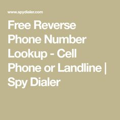 Free Reverse Phone Number Lookup Cell Or Landline Spy Dialer