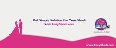 Get simple Solution for your shadi with http://www.easyshadi.com/