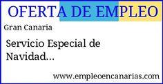 Oferta empleo: Servicio especial de navidad. #grancanaria #empleoencanarias