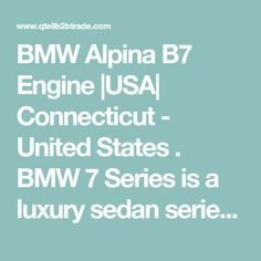 BMW Alpina B7 Engine |USA| Connecticut - United States . BMW 7 Series is a luxury sedan series that has created a variant named BMW Alpina B7. This variant impressed lots of people around the world because of its extraordinary performance and driving experience. This happened because of BMW Alpina B7 Engine. Th... Connecticut, Bmw Alpina, Bmw 7 Series, Free Classified Ads, Free Ads, People Around The World, Engineering, United States, Usa