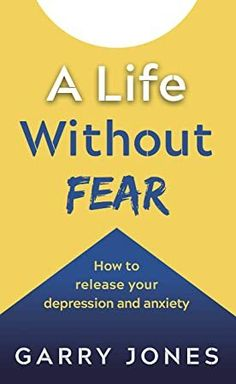 EPub A Life Without Fear: How to release your depression and anxiety Author Jones , Garry, Got Books, Books To Read, Free Epub Books, What To Read, Book Photography, Free Reading, Self Improvement, Reading Online, Nonfiction
