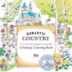 Romantic Country A Fantasy New Coloring Book Paperback By Eriy