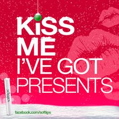 Kiss Me, I've Got Presents. #softlips #kiss
