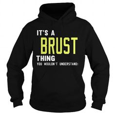 Awesome Tee BRUST  Its a BRUST Thing You Wouldnt Understand  T Shirt Hoodie Hoodies YearName Birthday T-Shirts