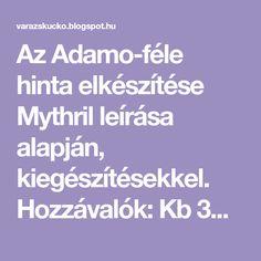 Az Adamo-féle hinta elkészítése Mythril leírása alapján, kiegészítésekkel. Hozzávalók: Kb 3m 140 széles anyag (duplán varrva). Kb 6m 2,...