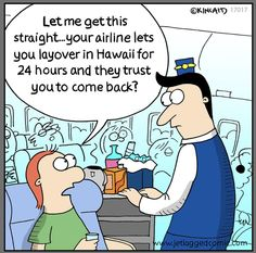 OK, to be honest, a few times I thought about getting a sex change and buying a grass skirt to earn money dancing instead Airline Humor, Flight Attendant Humor, Money Dance, Aviation Humor, Airline Reservations, Come Fly With Me, Jet Lag, Cabin Crew, S Pic