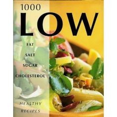 1000 Low Fat Salt Sugar Cholesterol Healthy Recipes (Hardcover)