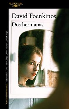 Buy Dos hermanas by David Foenkinos and Read this Book on Kobo's Free Apps. Discover Kobo's Vast Collection of Ebooks and Audiobooks Today - Over 4 Million Titles! Le Figaro, I Love You, My Love, David, I Love Reading, Book Lists, Search Engine, Audiobooks, This Book