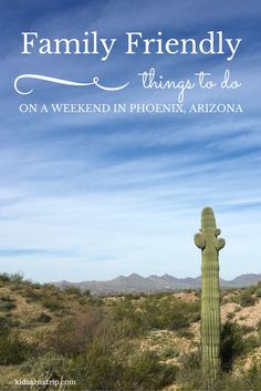 There are plenty of family friendly things to do on a weekend in Phoenix, Arizona. What adventure do you want to have? (a post written on behalf of @expedia):