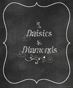 Chalk Script Daisies and Diamonds  https://m.facebook.com/daisiesdiamonds