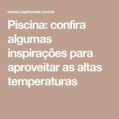 Piscina: confira algumas inspirações para aproveitar as altas temperaturas