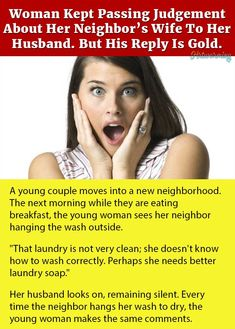 Woman Kept Passing Judgement About Her Neighbor's Wife To Her Husband. But His Reply Is Gold. Neighbor Quotes, Judgement Quotes, Funniest Pranks, Happy Sunday Quotes, Wife Jokes, Words Of Wisdom Quotes, Life Quotes, Wife Birthday, Interesting Quotes