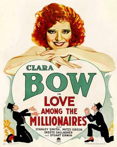 "Clara Bow ~ ""Love Among the Millionaires"""