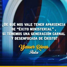 """¿De Qué Nos Vale Tener Apariencia de """"Éxito Ministerial"""", Si Tenemos Una Generación Carnal  y Desenfocada de Cristo? - Yasser Rivas."""