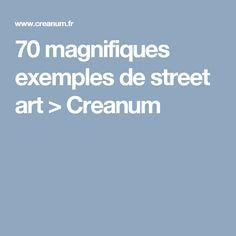 70 magnifiques exemples de street art > Creanum