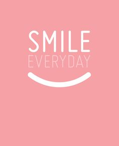 Smile everyday! ❥