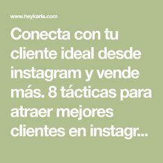 Conecta con tu cliente ideal desde instagram y vende más. 8 tácticas para atraer mejores clientes en instagram y vender más. Instagram, Marketing, My Favorite Things, Aurora, Technology, Books, To Sell, Social Networks, How To Make