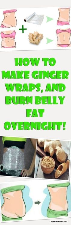 HOW TO MAKE GINGER WRAPS, AND BURN BELLY FAT OVERNIGHT! #bellyfatburnerovernight #burnbellyfatovernight