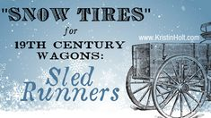 "Our inventive and problem-solving Victorian American ancestors patented some amazing stuff. One of those things were workable ""snow tires"" for their 19th century farm wagons and buggies. Not everyone owned a sleigh, and even if they did, the wagon bed was often needed. See Victorian America's solution! 
