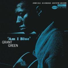 Grant Green - Am I Blue (1963)