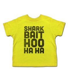 Look at this #zulilyfind! Yellow 'Shark Bait Hoo Ha Ha' Tee - Toddler & Kids #zulilyfinds