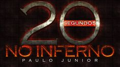 20 Segundos no Inferno - Paulo Junior