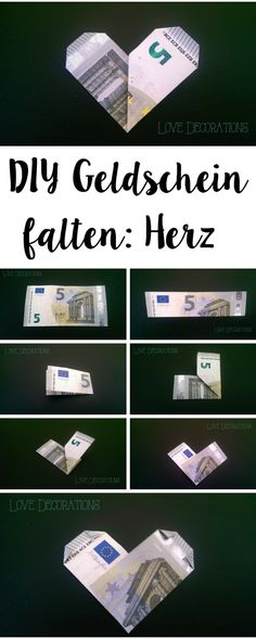 Geldschein falten: Herz // Folding Money: Heart Related posts:Gift wrapping with fresh flowers for the birthday # birth . Origami Diy, Money Origami, Origami Heart, Happy Birthday Cards, Birthday Greeting Cards, Birthday Gifts, Special Birthday, Love Decorations, Diy Birthday Decorations