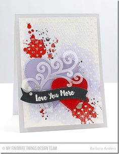 Love You More, Mini Hearts Background, Distressed Patterns, Blueprints 25 Die-namics, Stitched Fancy Flourish Die-namics, Stitched Heart STAX Die-namics - Barbara Anders  #mftstamps