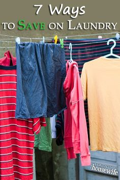 Laundry can be an expensive undertaking, especially if you have a house full of people. While there is not an easy way to get rid of the task of laundry, you can find many ways to save money and get your clothes clean! | The Happy Housewife