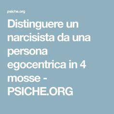 Distinguere un narcisista da una persona egocentrica in 4 mosse - PSICHE.ORG