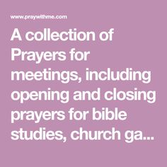 A collection of Prayers for meetings, including opening and closing prayers for bible studies, church gatherings, and prayer meetings. Opening Prayer For Meeting, Closing Prayer, Sample Prayer, Prayer For Church, Ode To Joy, Church Wedding Decorations, Bible Studies, Closer, Reflection