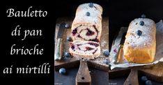 Bauletto di pan brioche ai mirtilli (impasto con la ricotta)